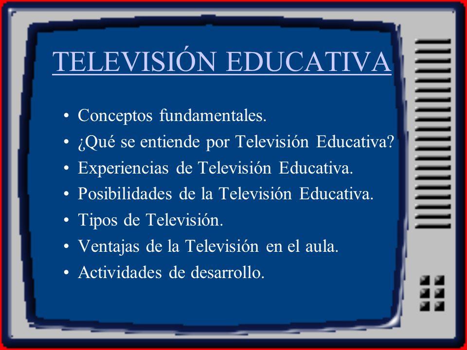 TELEVISIÓN EDUCATIVA Conceptos fundamentales.