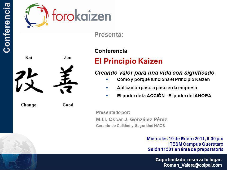 Conferencia El Principio Kaizen Presenta: Conferencia