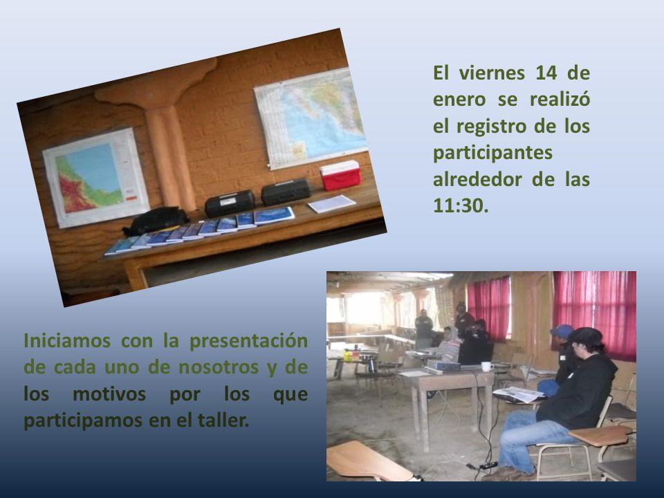 El viernes 14 de enero se realizó el registro de los participantes alrededor de las 11:30.