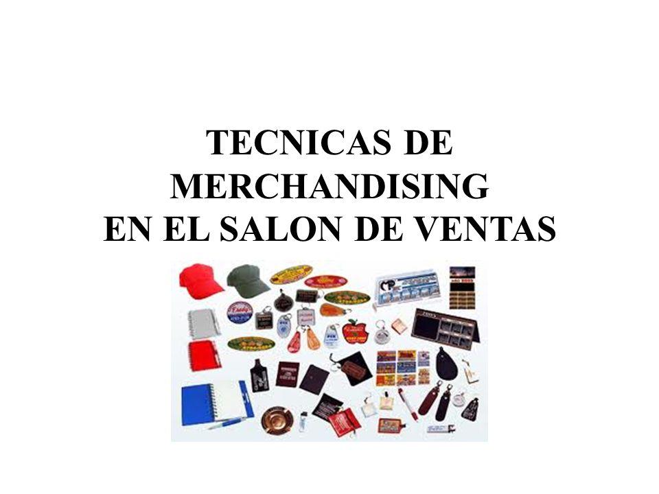 TECNICAS DE MERCHANDISING EN EL SALON DE VENTAS