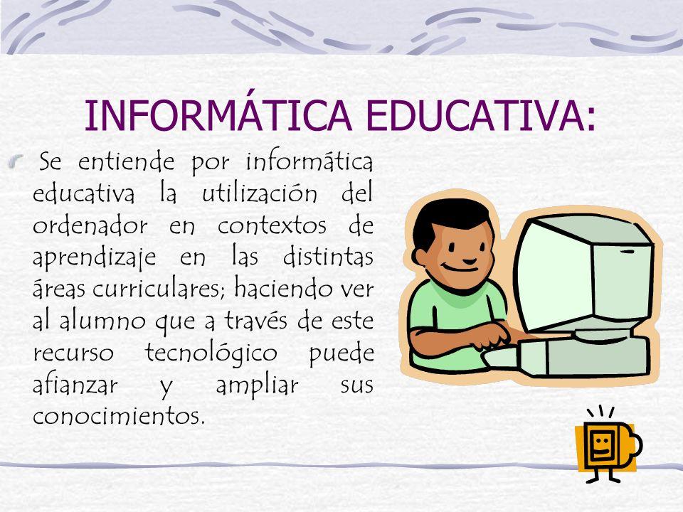 INFORMÁTICA EDUCATIVA: