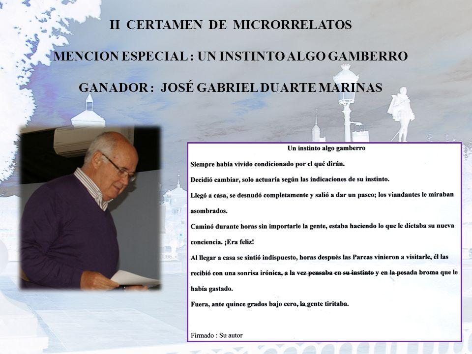 II CERTAMEN DE MICRORRELATOS MENCION ESPECIAL : UN INSTINTO ALGO GAMBERRO GANADOR : JOSÉ GABRIEL DUARTE MARINAS
