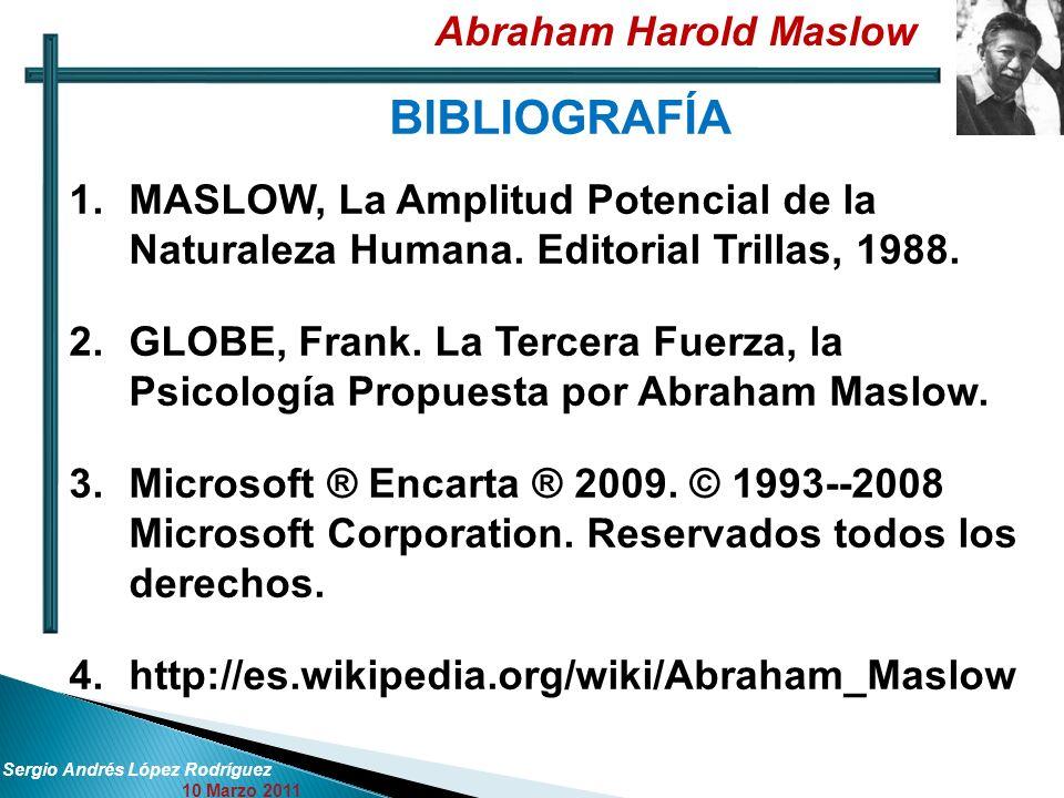 BIBLIOGRAFÍA Abraham Harold Maslow