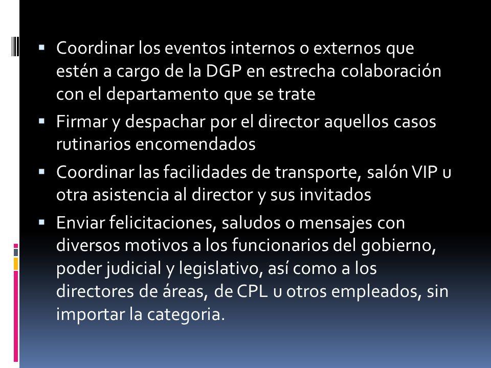 Coordinar los eventos internos o externos que estén a cargo de la DGP en estrecha colaboración con el departamento que se trate