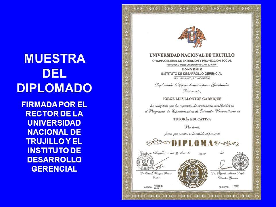 MUESTRA DEL DIPLOMADO FIRMADA POR EL RECTOR DE LA UNIVERSIDAD NACIONAL DE TRUJILLO Y EL INSTITUTO DE DESARROLLO GERENCIAL.