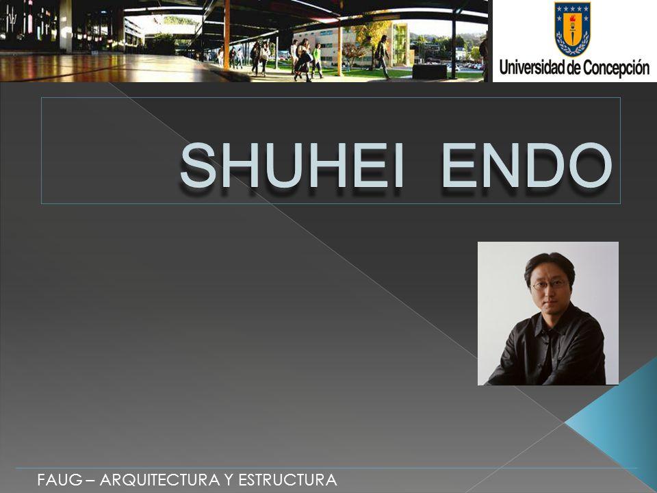 SHUHEI ENDO FAUG – ARQUITECTURA Y ESTRUCTURA