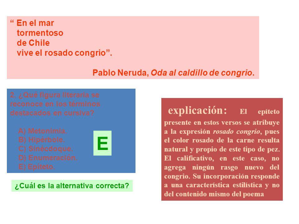 En el mar tormentoso. de Chile. vive el rosado congrio . Pablo Neruda, Oda al caldillo de congrio.