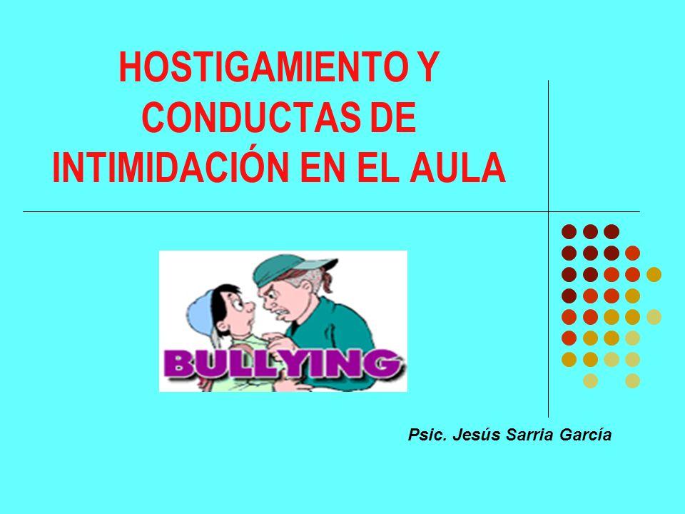 HOSTIGAMIENTO Y CONDUCTAS DE INTIMIDACIÓN EN EL AULA
