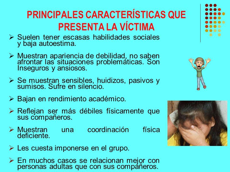 PRINCIPALES CARACTERÍSTICAS QUE PRESENTA LA VÍCTIMA