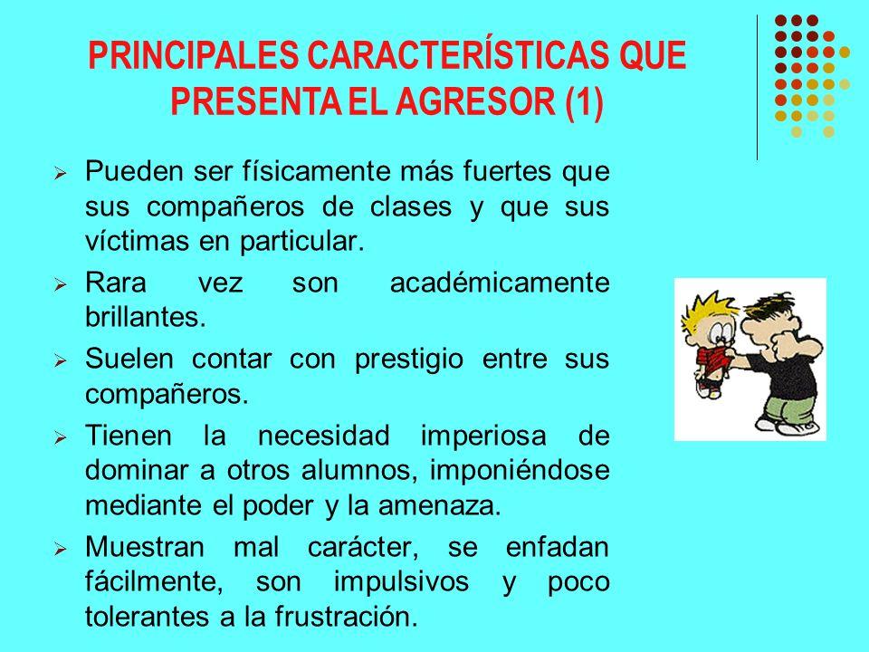 PRINCIPALES CARACTERÍSTICAS QUE PRESENTA EL AGRESOR (1)