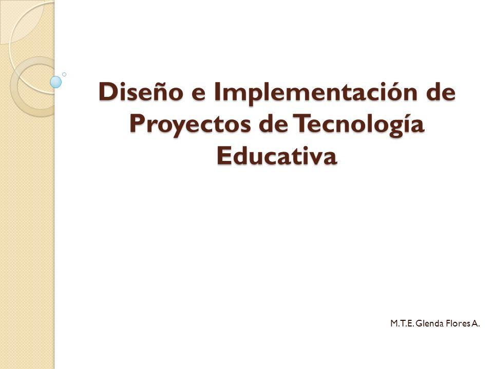 Diseño e Implementación de Proyectos de Tecnología Educativa
