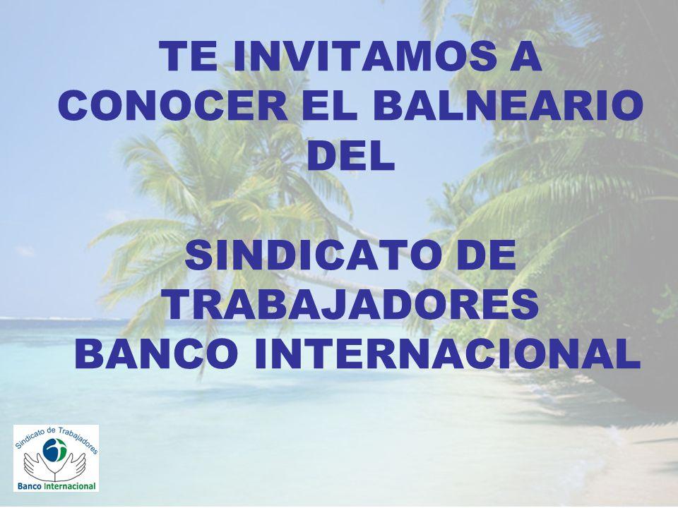 TE INVITAMOS A CONOCER EL BALNEARIO DEL SINDICATO DE TRABAJADORES BANCO INTERNACIONAL
