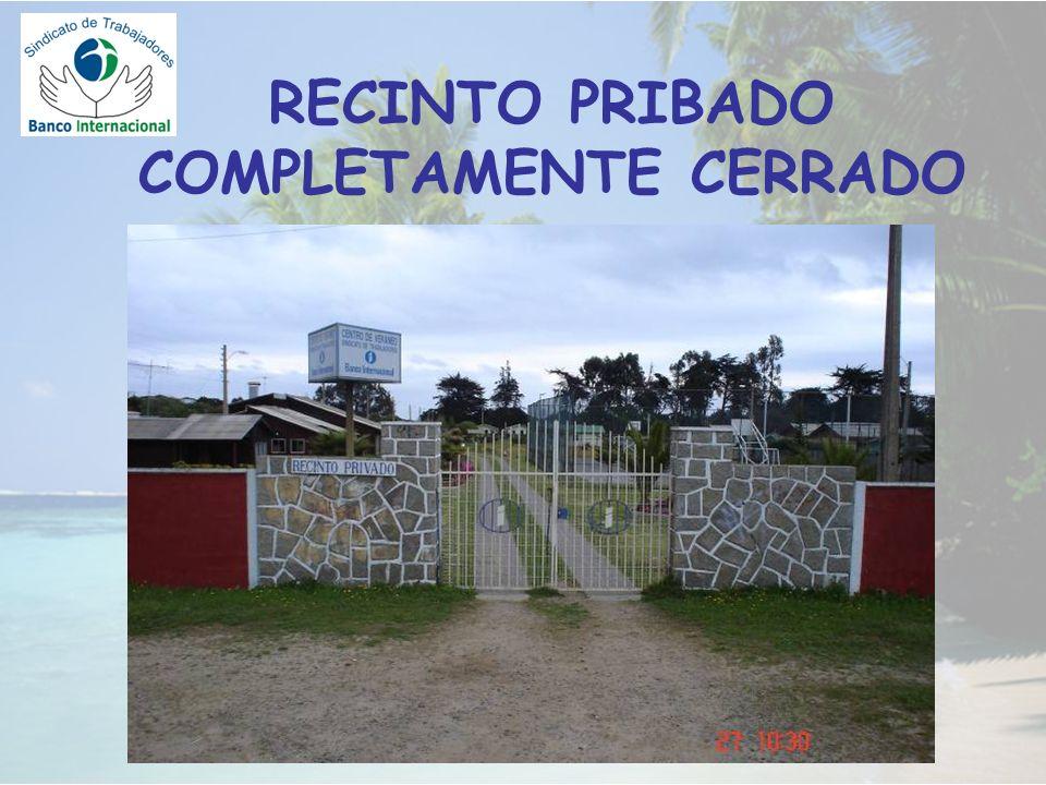 RECINTO PRIBADO COMPLETAMENTE CERRADO