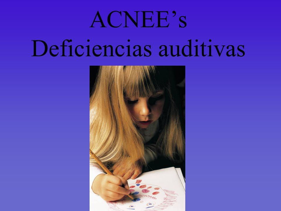 ACNEE's Deficiencias auditivas