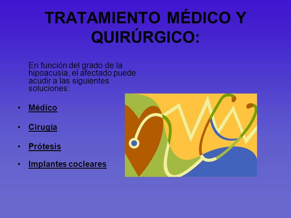 TRATAMIENTO MÉDICO Y QUIRÚRGICO: