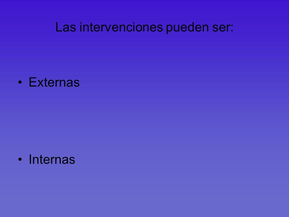 Las intervenciones pueden ser: