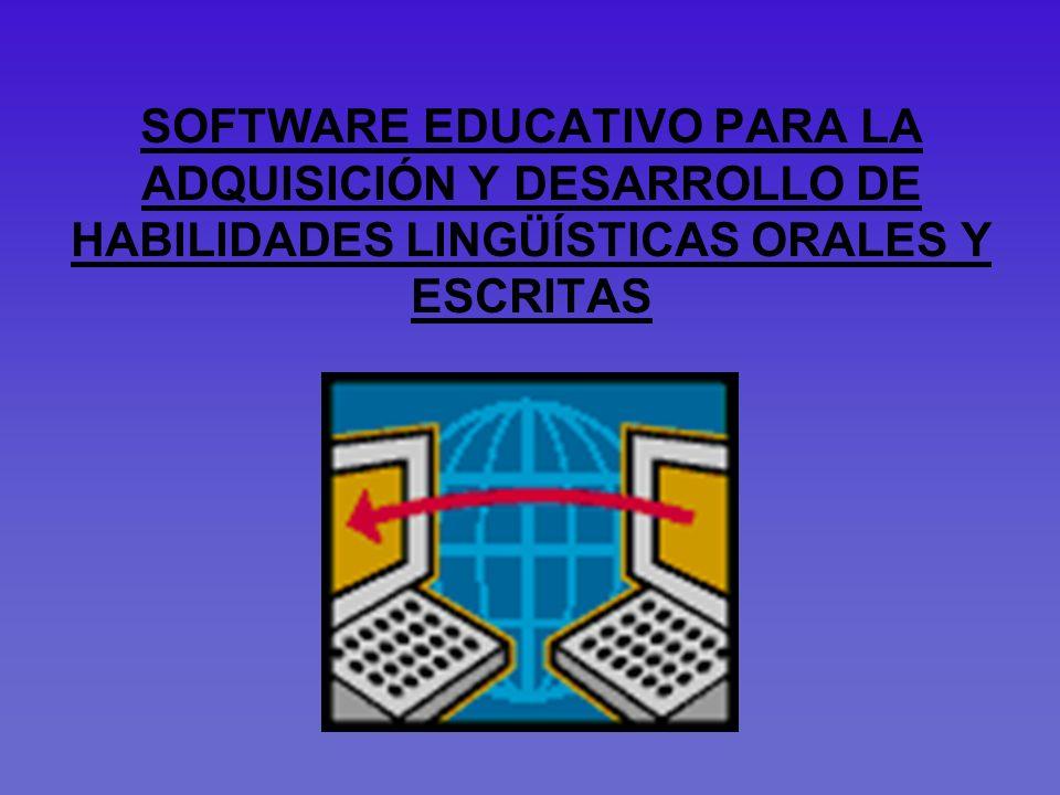 SOFTWARE EDUCATIVO PARA LA ADQUISICIÓN Y DESARROLLO DE HABILIDADES LINGÜÍSTICAS ORALES Y ESCRITAS