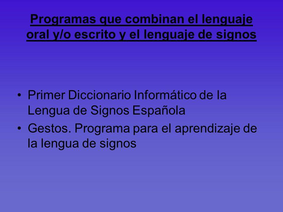 Programas que combinan el lenguaje oral y/o escrito y el lenguaje de signos