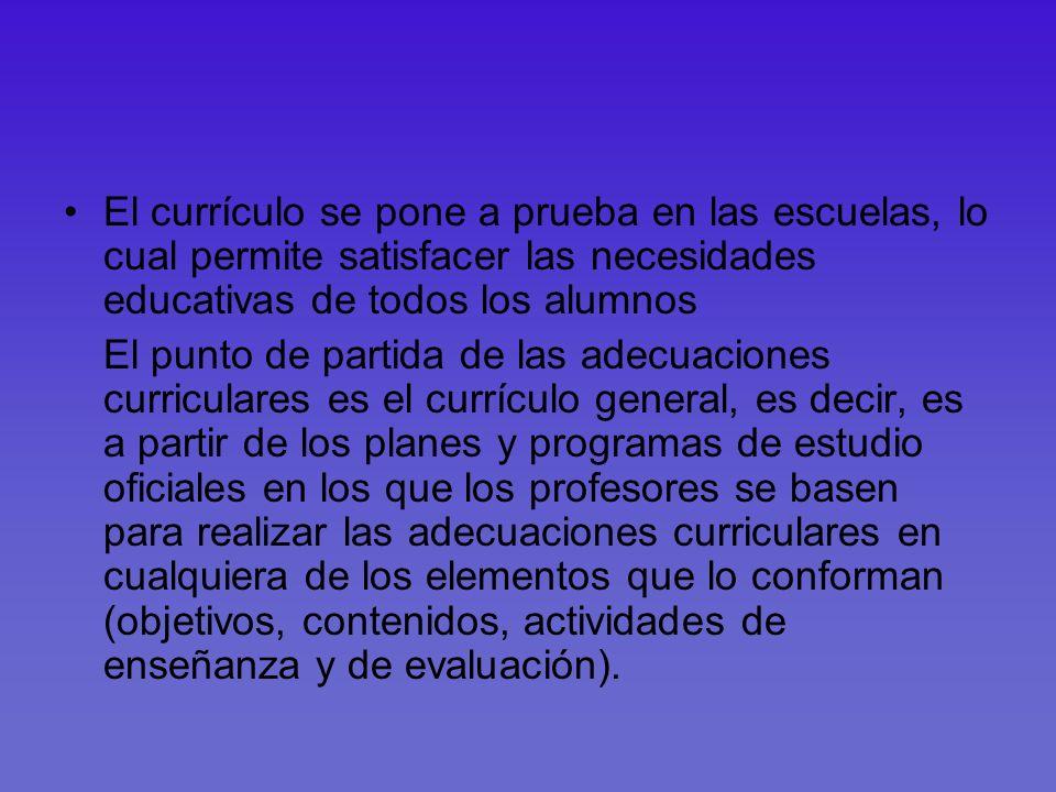 El currículo se pone a prueba en las escuelas, lo cual permite satisfacer las necesidades educativas de todos los alumnos