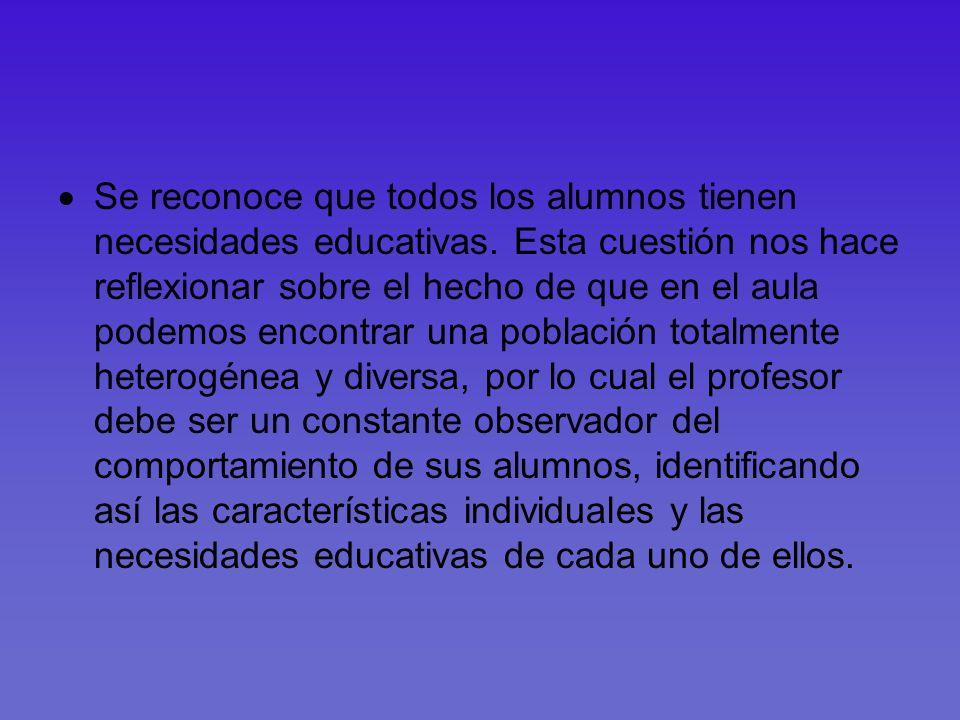 Se reconoce que todos los alumnos tienen necesidades educativas