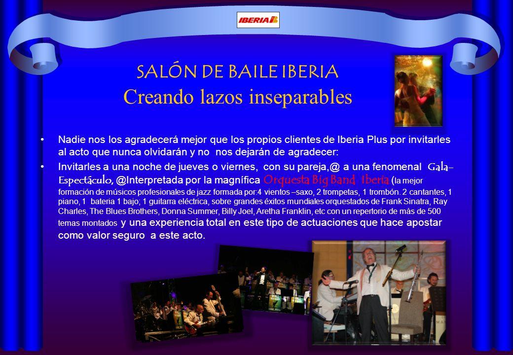 SALÓN DE BAILE IBERIA Creando lazos inseparables