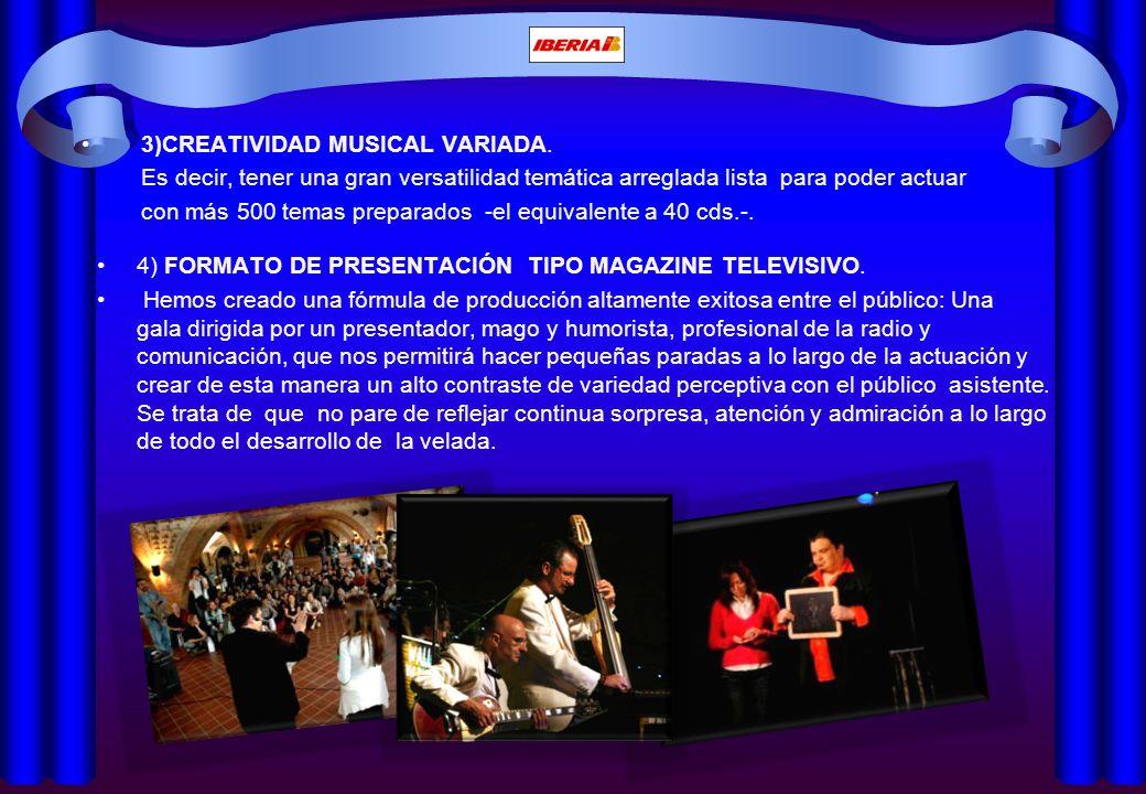 3)CREATIVIDAD MUSICAL VARIADA.