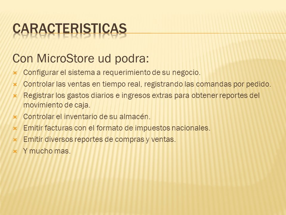 Caracteristicas Con MicroStore ud podra: