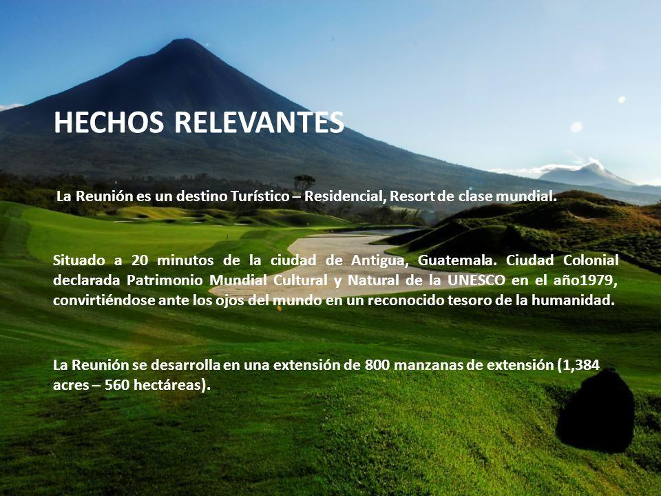 HECHOS RELEVANTESLa Reunión es un destino Turístico – Residencial, Resort de clase mundial.