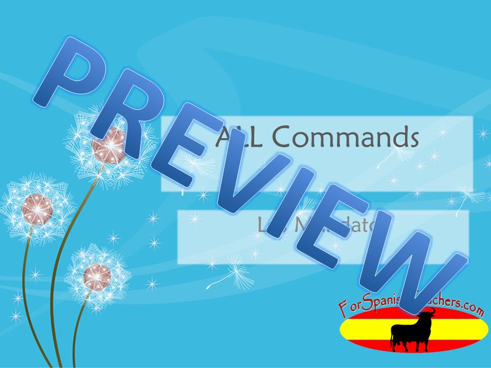 PREVIEW ALL Commands Los Mandatos