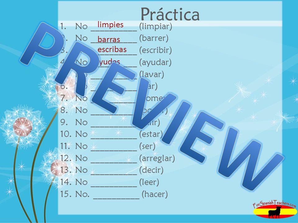 PREVIEW Práctica limpies No __________ (limpiar)