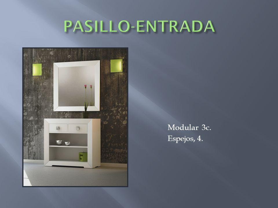 PASILLO-ENTRADA Modular 3c. Espejos, 4.