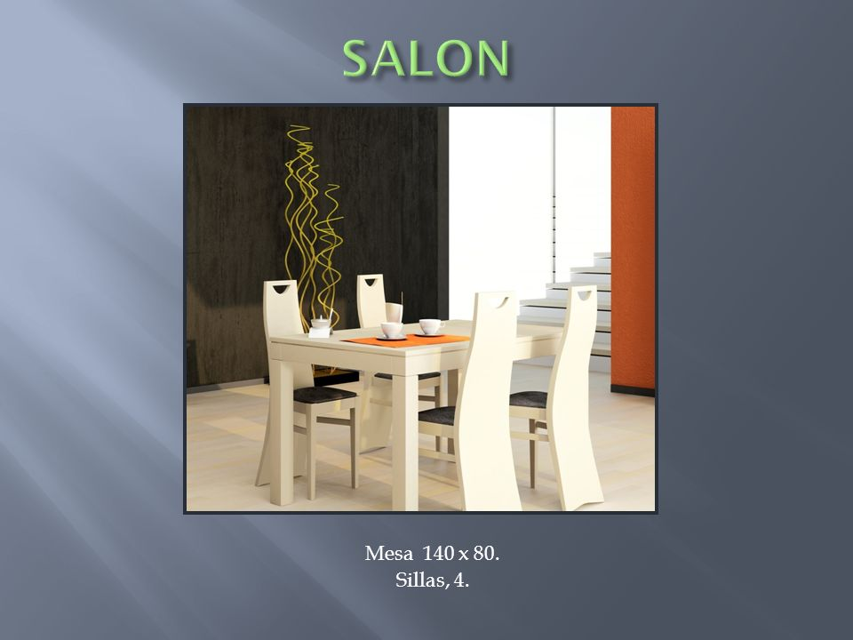 SALON Mesa 140 x 80. Sillas, 4.