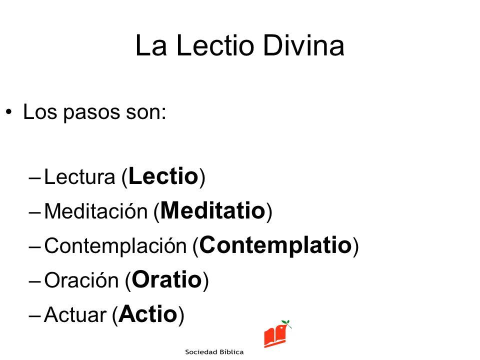 La Lectio Divina Los pasos son: Lectura (Lectio)