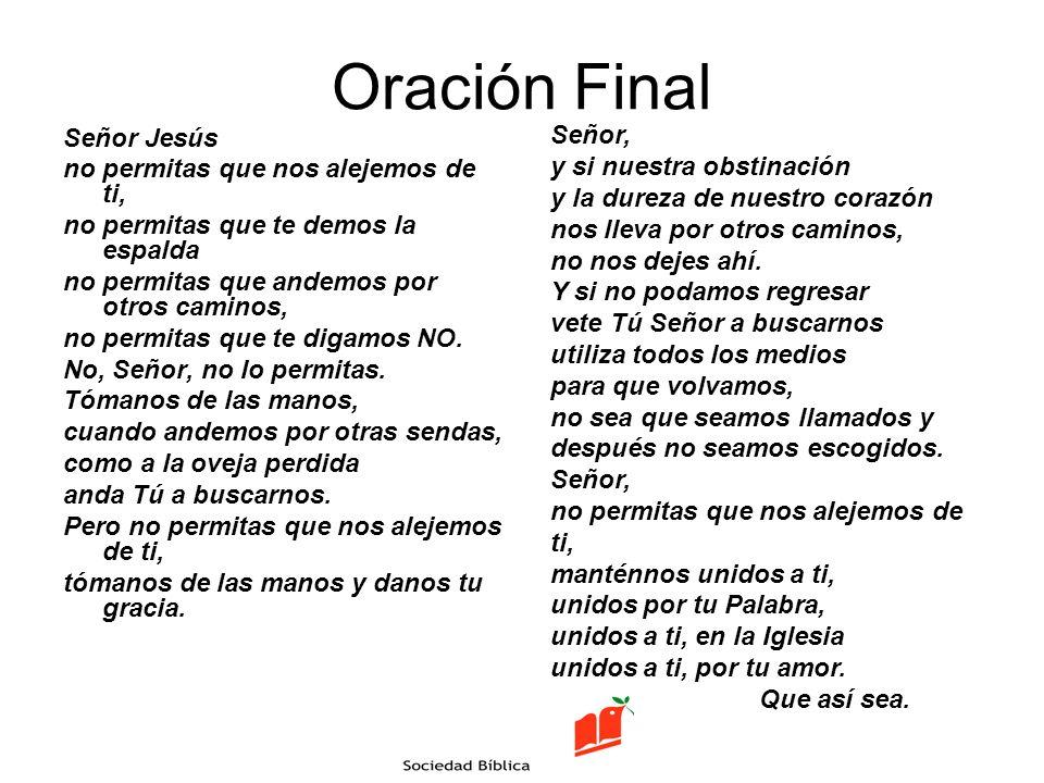 Oración Final Señor, Señor Jesús y si nuestra obstinación