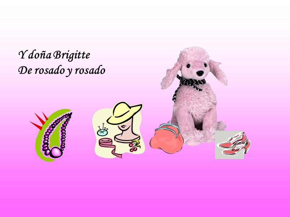 Y doña Brigitte De rosado y rosado