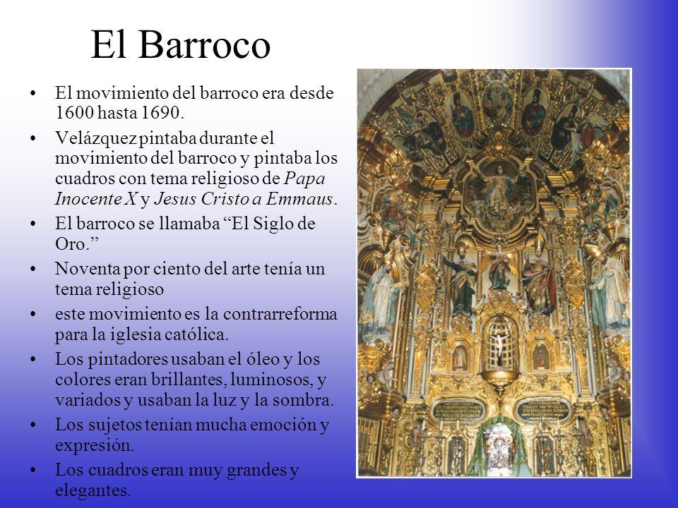 El Barroco El movimiento del barroco era desde 1600 hasta 1690.