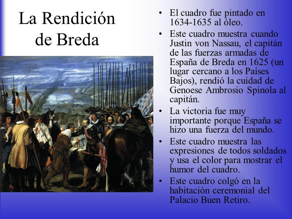 La Rendición de Breda El cuadro fue pintado en 1634-1635 al óleo.