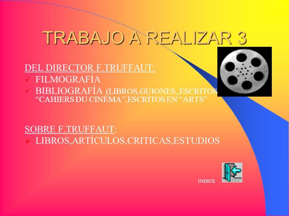 TRABAJO A REALIZAR 3 DEL DIRECTOR F.TRUFFAUT: FILMOGRAFÍA