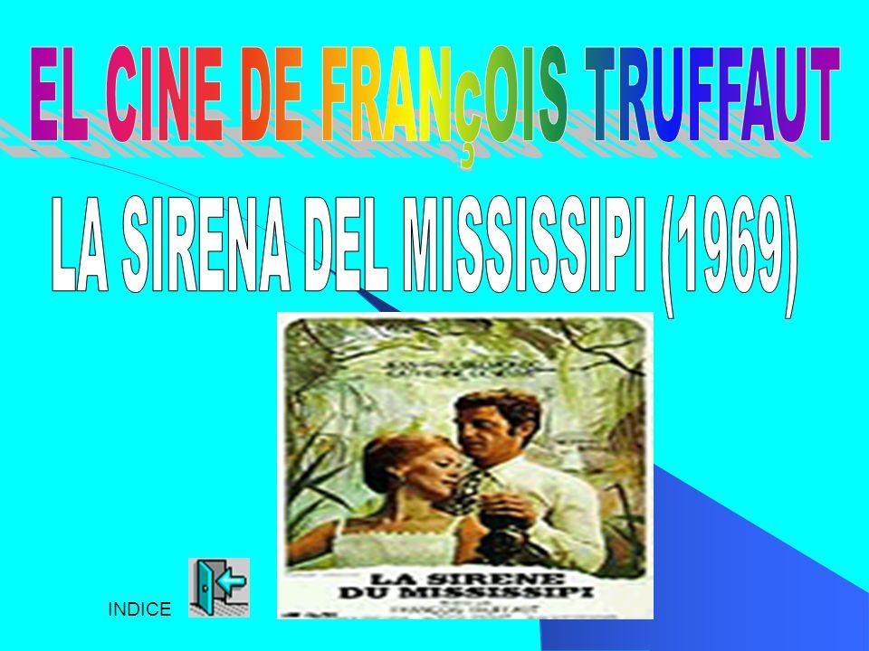 EL CINE DE FRANçOIS TRUFFAUT LA SIRENA DEL MISSISSIPI (1969)