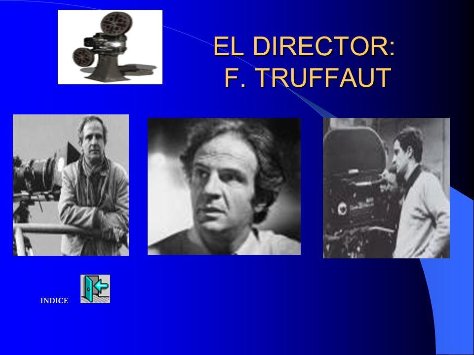 EL DIRECTOR: F. TRUFFAUT