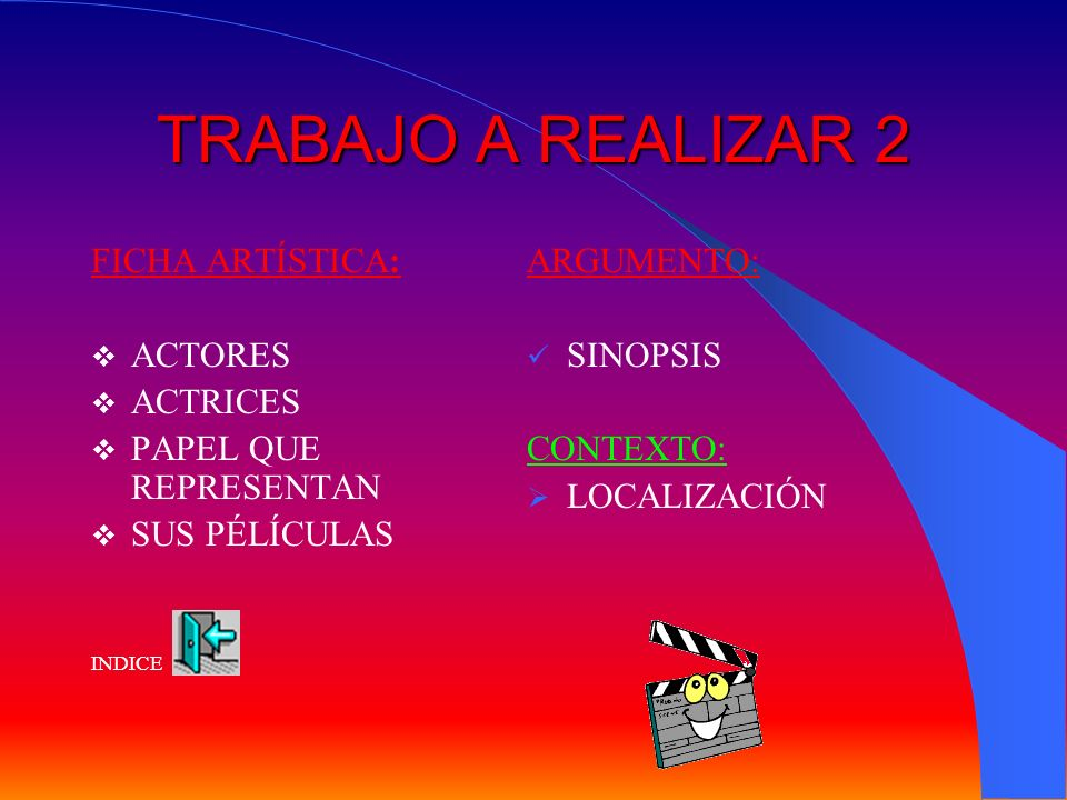 TRABAJO A REALIZAR 2 FICHA ARTÍSTICA: ACTORES ACTRICES