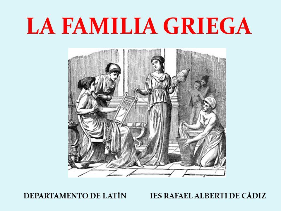 LA FAMILIA GRIEGA DEPARTAMENTO DE LATÍN IES RAFAEL ALBERTI DE CÁDIZ