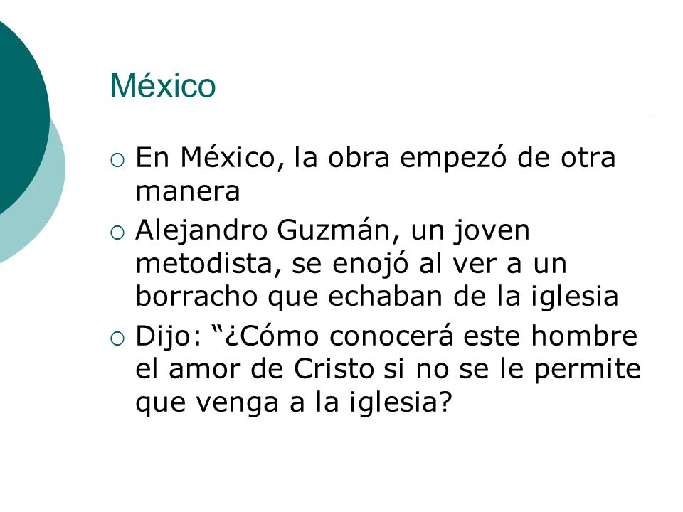 México En México, la obra empezó de otra manera