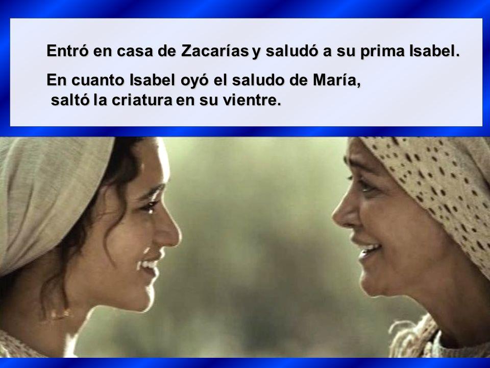 Entró en casa de Zacarías y saludó a su prima Isabel.