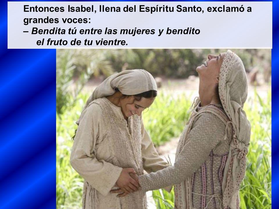 Entonces Isabel, llena del Espíritu Santo, exclamó a