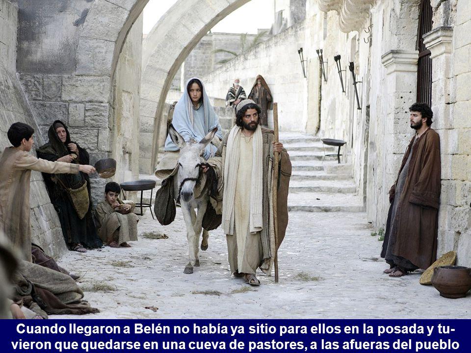 Cuando llegaron a Belén no había ya sitio para ellos en la posada y tu-vieron que quedarse en una cueva de pastores, a las afueras del pueblo