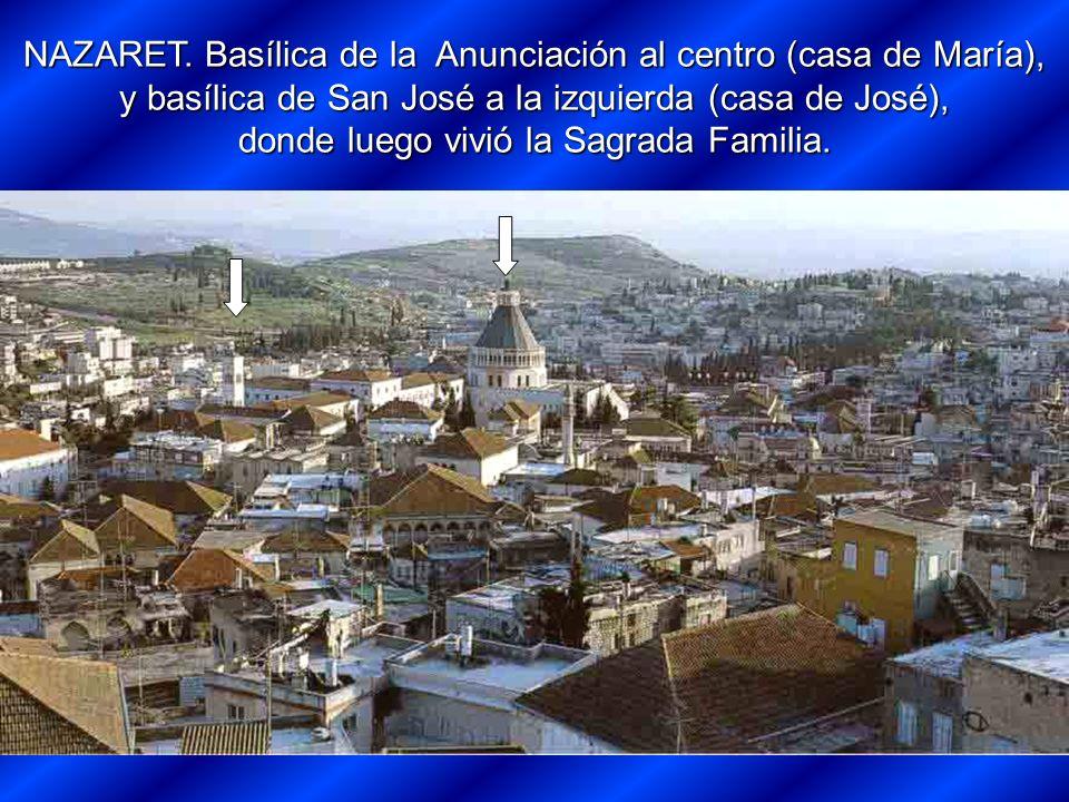 donde luego vivió la Sagrada Familia.