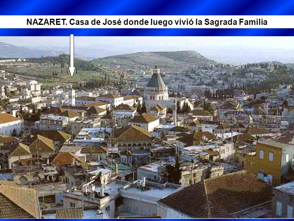 NAZARET. Casa de José donde luego vivió la Sagrada Familia