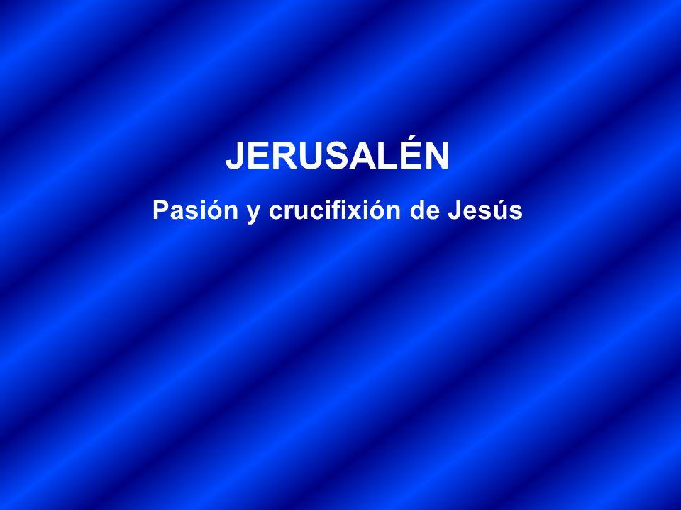 Pasión y crucifixión de Jesús