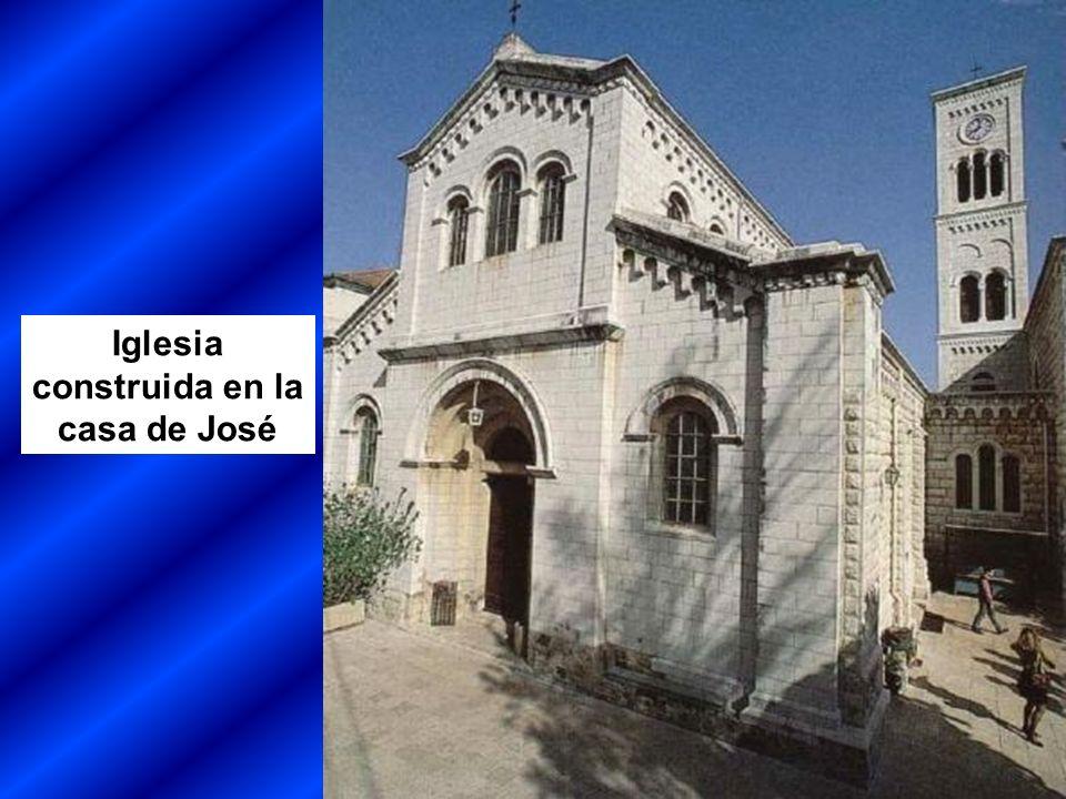 Iglesia construida en la casa de José